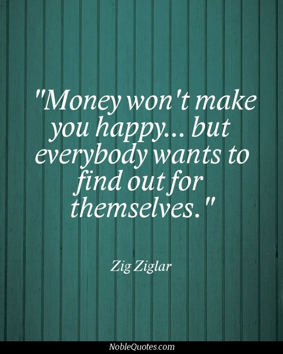Quotes About Money And Happiness Amazing 149 Best Money Quotes Images On Pinterest  Money Quotes Quotes