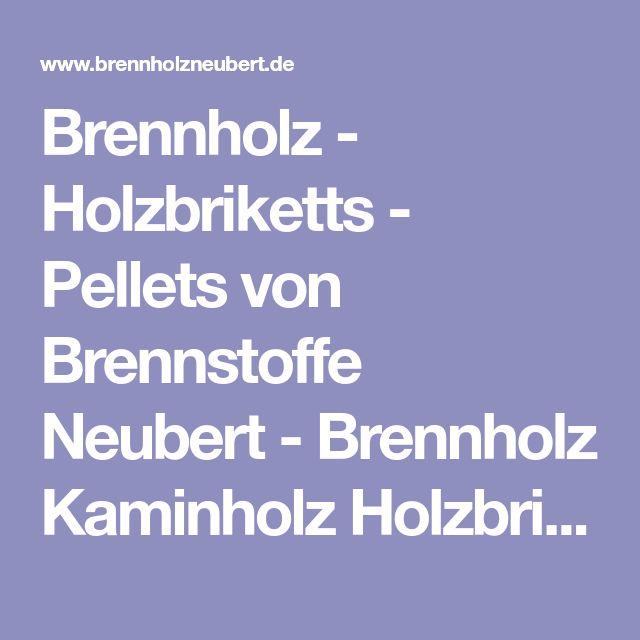Brennholz - Holzbriketts - Pellets von Brennstoffe Neubert-Brennholz Kaminholz Holzbriketts und Pellets. Einfach und bequem online