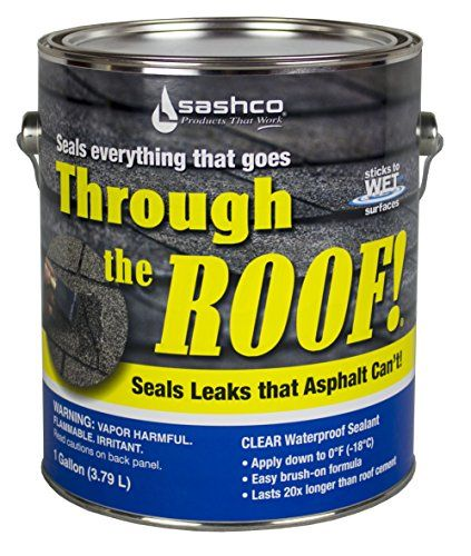 Sashco Through The Roof Sealant, 1 Gallon Container, Clear (Pack of 2):   When your roof absolutely and positively needs to be water tight (when doesn't it, right?), use Through the ROOF! roof repair and roof sealant. Through the ROOF! is a seriously unique roofing caulk that can be applied in the rain! (No, we're not kidding!)  It sticks to wet surfaces, which means you can fix the leak while it's leaking. Through the ROOF! sticks to almost any roofing surface – metal, plastic, asphal...