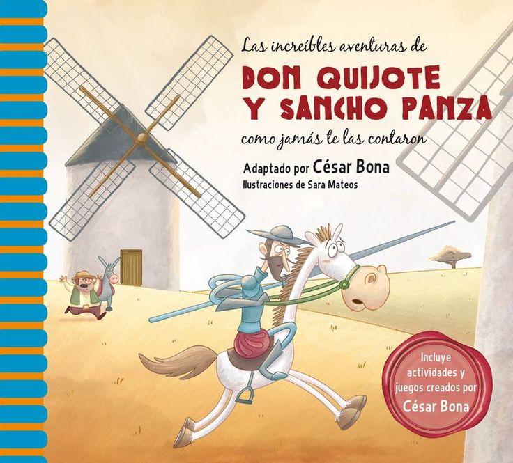 """""""Las increíbles aventuras de don Quijote y Sancho Panza como jamás te las contaron"""" - César Bona (Editorial Beascoa)"""