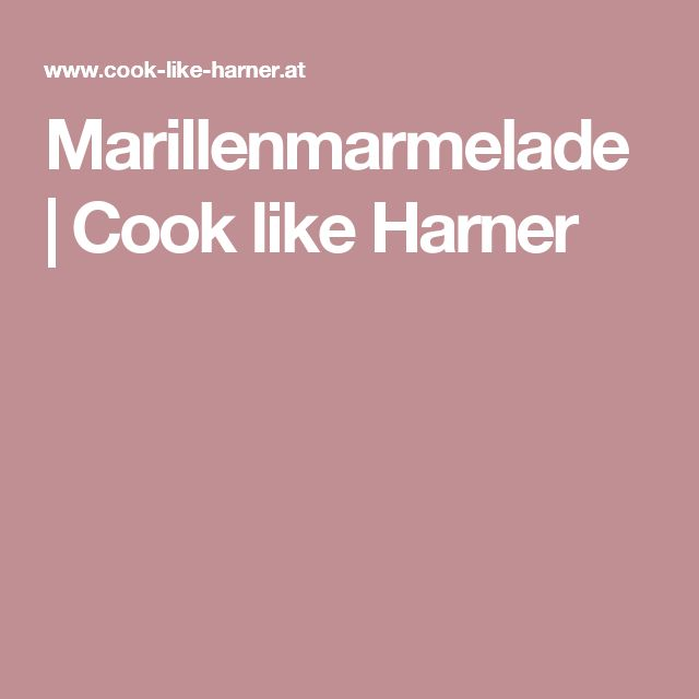 Marillenmarmelade   Cook like Harner
