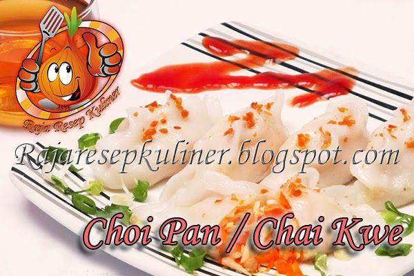 RAJA RESEP KULINER: Cara Membuat Choi Pan / Chai Kwe Dengan Cepat Dan Sehat