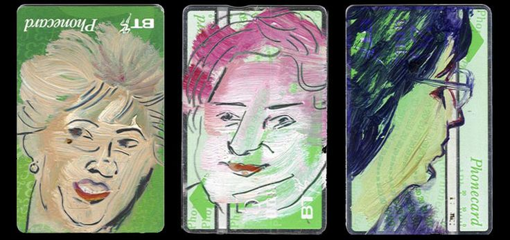 I used the 'phone a lot, at home and in phone boxes; phone cards were discarded when used up and I collected them to paint on. These portraits are of the people I rang in one month. Can't remember which month or even which year now – but I remember most of the people