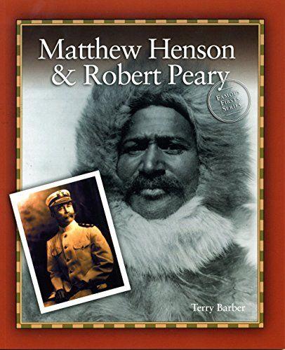 Matthew Henson & Robert Peary (Famous Firsts) by Terry Ba... https://www.amazon.ca/dp/B01KMS7RBE/ref=cm_sw_r_pi_dp_x_QG7.ybMPV4EFM