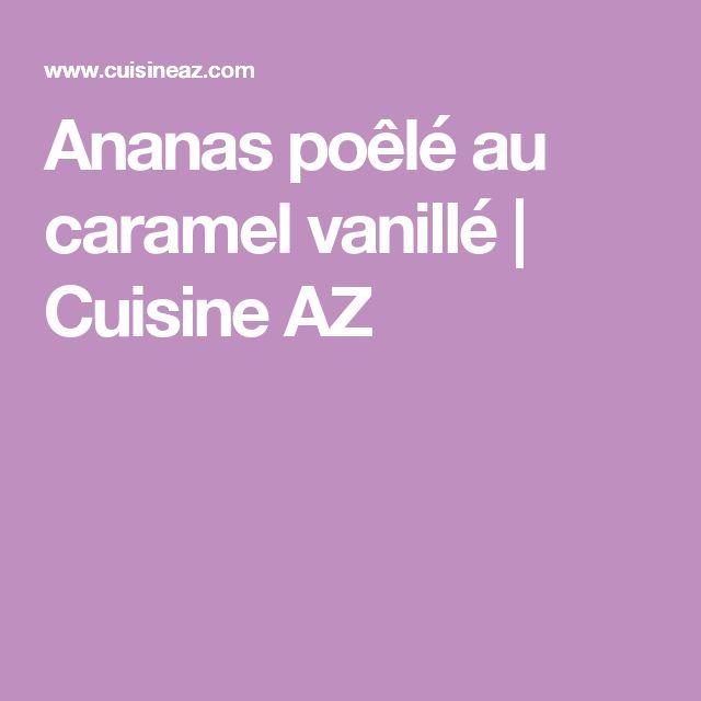Ananas poêlé au caramel vanillé | Cuisine AZ
