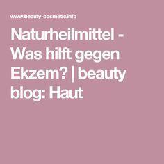 Naturheilmittel - Was hilft gegen Ekzem? | beauty blog: Haut