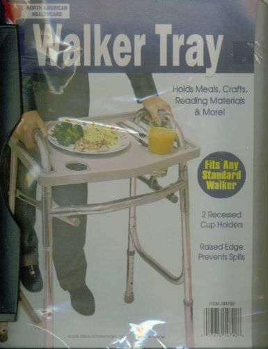 North American Healthcare JB4790 Walker Tray by North American Healthcare. $14.28. Makes carrying dinner, magazines and crafts easy. turns any standard walker into a tv/transport tray. two recessed cup holders secure beverages. raised edges prevent spills.