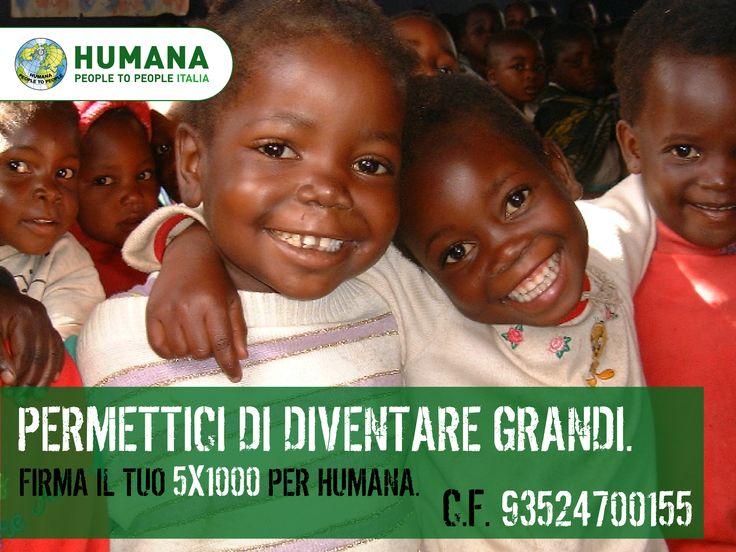 Con la firma del tuo #5x1000 per HUMANA, puoi aiutarli a diventare grandi! A te non costa nulla. C.F. 93524700155  #metticilafirma #5permille #cinquepermille #humanapeopletopeople