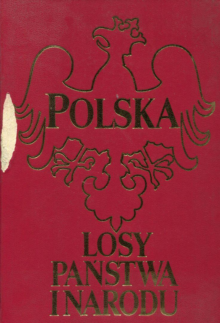 """""""Polska. Losy państwa i narodu"""" Henryk Samsonowicz, Janusz Tazbir, Tadeusz Łepkowski and Tomasz Nałęcz Cover by Krystyna Töpfer  Published by Wydawnictwo Iskry 1992"""
