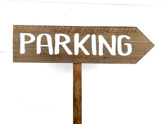 Parking Sign Wooden Parking Sign Wedding Parking Sign Etsy In 2020 Wood Wedding Signs Rustic Wedding Signs Wedding Signs