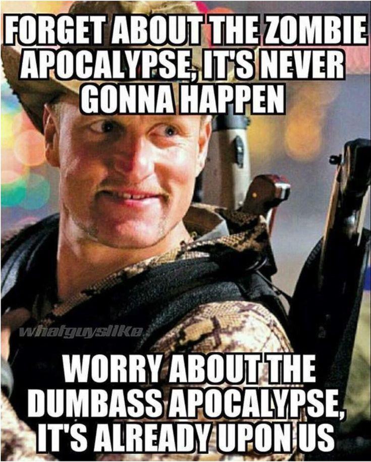 The Dumbass apocalypse is here