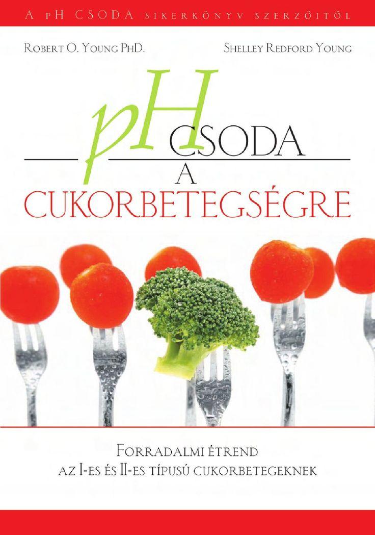 """Dr. Robert O. Young - Shelley Redford Young: pH csoda cukorbetegségre  Mit talál ebben a könyvben:  • Milyen ételeket tanácsos fogyasztani, melyek a legjobbak a vércukorszint normalizálására, és melyeket kellene kerülni.  • Ízletes receptek tucatjait, amelyek segítségével a szervezete pH-értékét egyensúlyban tarthatja.  • Hogyan válthatja ki az alacsony vércukorszint emelésére használt """"gyors megoldásokat"""" egészséges és hatékony alternatívákkal.  • Tanácsokat a stressz kezelésére és a helyes…"""