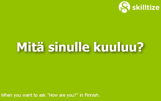 """How are you?"" in Finnish"
