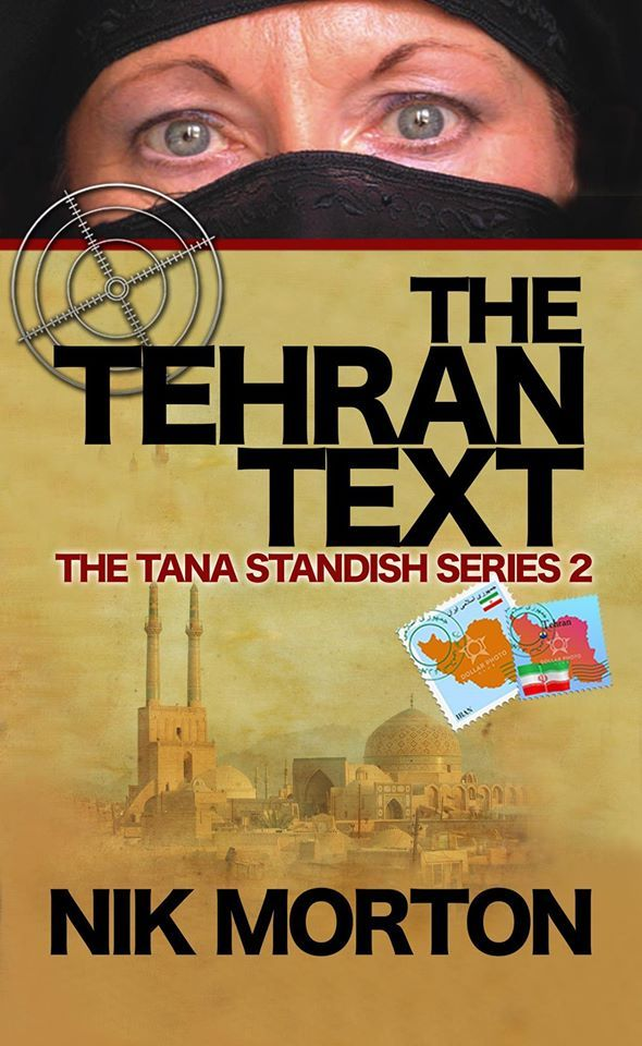 The Tehran Text, 2nd Tana Standish psychic spy adventure published by Crooked Cat, e-book