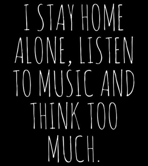 yepThoughts, Music, Yep, Life, Quotes, Stay At Home, Truths, Things, True Stories