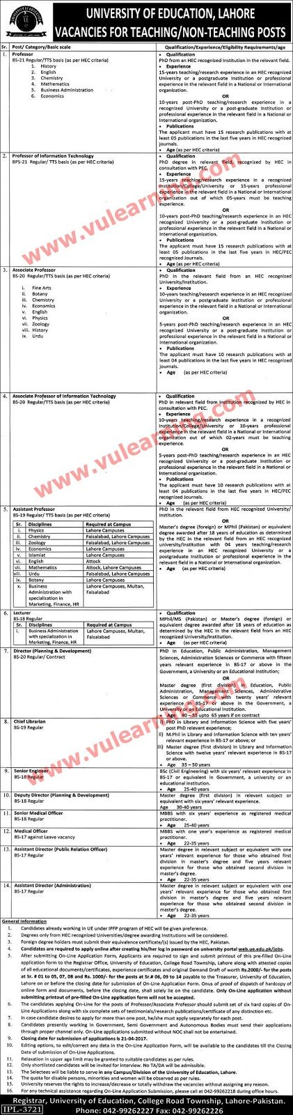 #  Title  Details  1  Jobs Location  Pakistan  2  Government / Private  Government  3  FPSC / PPSC / NTS / Others  Others  4  Published Date  03 Apr 2017 Monday  5  Last Date to Apply  21 Apr 2017 Friday  6  Newspaper Name  Nawa-e-waqt  University of Education Lahore Jobs 2017 for Teaching & Non Teaching Posts Latest  Vacancies / Positions:-  ---Professor  History  English  Chemistry  Mathematics  Business Administration  Mathematics  Information Technology  ---Associate Professor  Fine Arts…