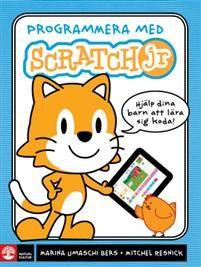Programmera med Scratch jr : Hjälp dina barn att lära sig koda