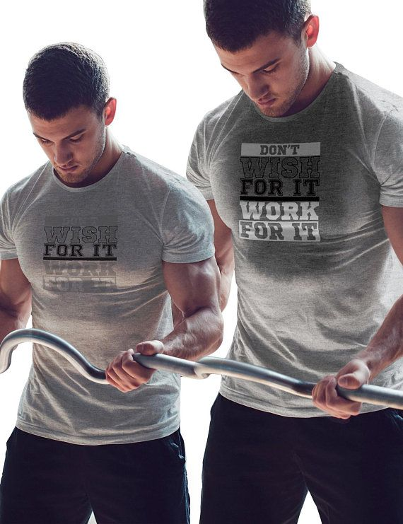 3180c8e2 Don't Wish For It / Work For It! - Men's Gym Shirt, Funny After ...