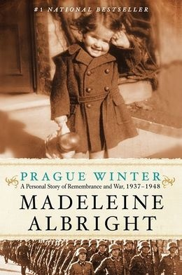 Prague Winter.  This is Madeleine Albright's detailed telling of her early years (1937-1948) when her family was forced into exile by the Nazi invasion of her native Czechoslovakia, at which time she traveled to England.  She brilliantly details, step by step, the Nazi take-over, and what happened to the peoples of her native country as they were carted off by their captors.