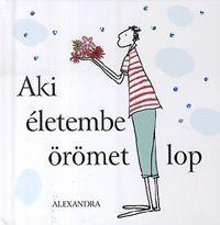 Aki életembe örömet lop könyv - Dalnok Kiadó Zene- és DVD Áruház - Ajándékkönyvek