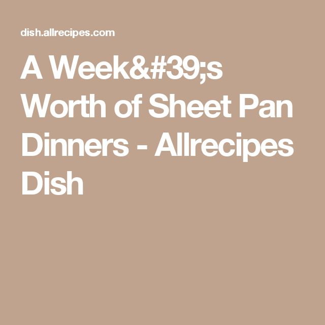 A Week's Worth of Sheet Pan Dinners - Allrecipes Dish