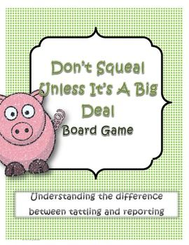 Don't Squeal Unless It's a Big Deal Board Game- Tattling vs. Reporting