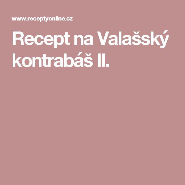 Recept na Valašský kontrabáš II.