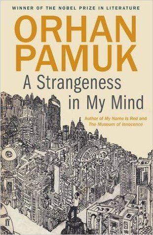 New item Noveber 2015: A Strangeness in My Mind by Orhan Pamuk.