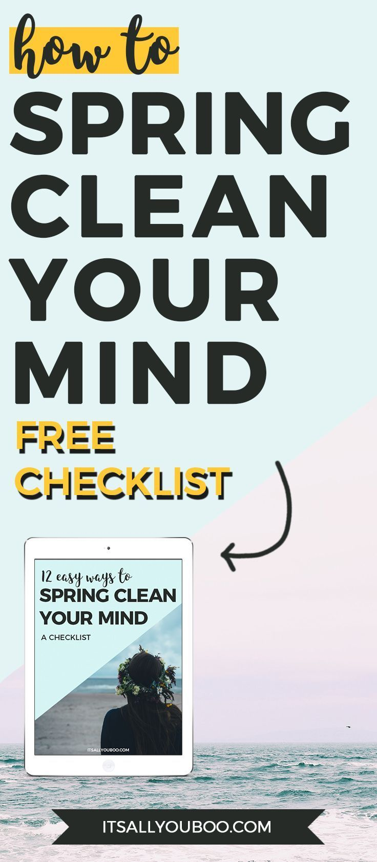 It's time to spring clean your mind and jumpstart your life for success. Get your free checklist with 12 easy ways to spring clean your mind.