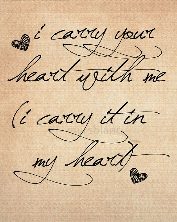 I carry your heart. I really love this, and want it. Perfect for all the loved ones I've lost. <3