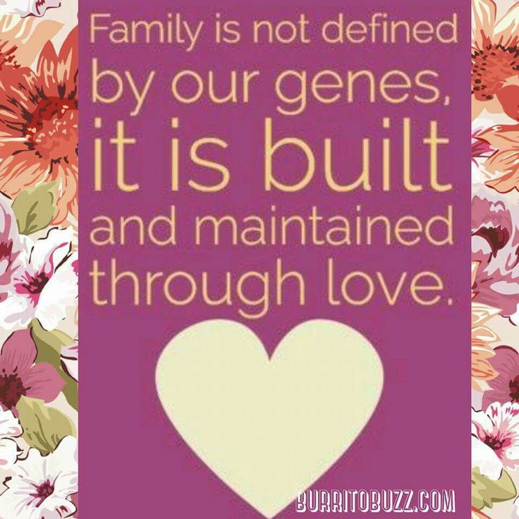 Family Is Not Defined By Our Genes, It Is Built And Maintained Through  Love. Adoption QuotesParent ...