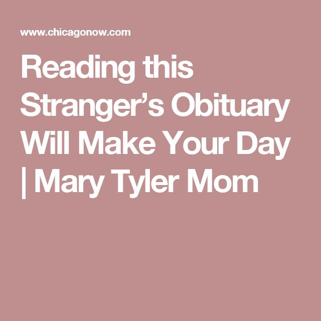 Reading this Stranger's Obituary Will Make Your Day | Mary Tyler Mom