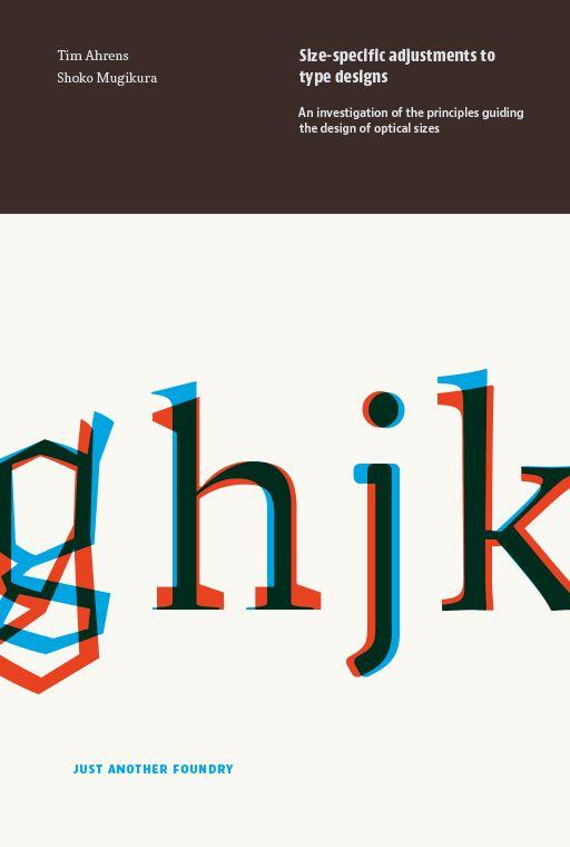 """Size-specific adjustments to type designs"" Tim Ahrens and Shoko Mugikura; ISBN: 978-3-00-045937-5"