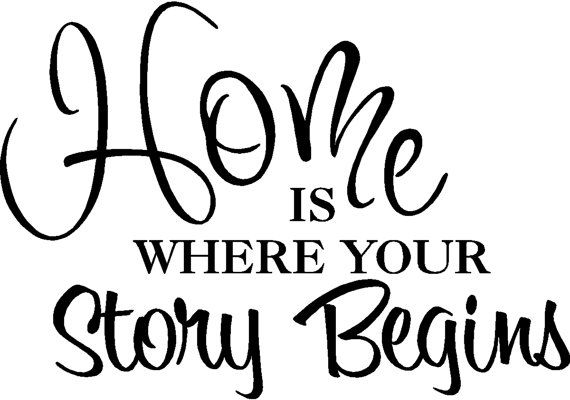 Home is where your story begins - Vinyl Wall Decal  Measures 11h x 15 wide    ************************************************************  <>