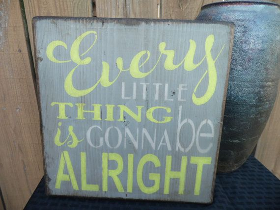 wooden sign, every little thing is gonna be alright, home decor, decoration, shabby chic. $28.00, via Etsy.