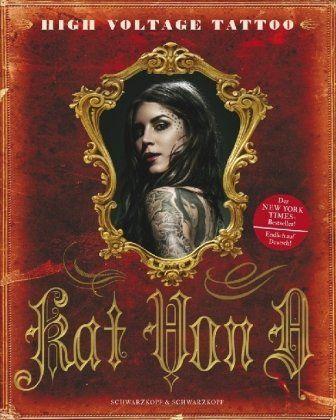 Kat Von D: High Voltage Tattoo - deutsche Ausgabe von Kat Von D, http://www.amazon.de/gp/product/3896029274/ref=cm_sw_r_pi_alp_untSqb1RSVCEC