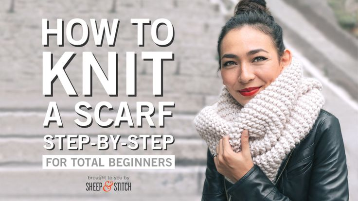 How to Knit a Scarf: A Video Guide for Beginners | http://sheepandstitch.com/how-to-knit-a-scarf-for-beginners/