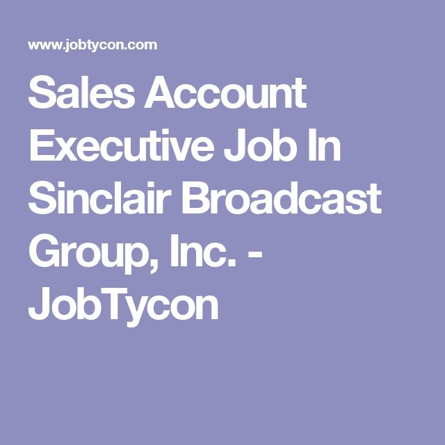 Sales Account Executive Job In Sinclair Broadcast Group, Inc. - JobTycon