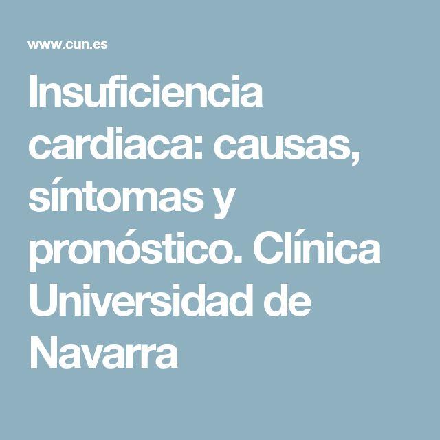 Insuficiencia cardiaca: causas, síntomas y pronóstico. Clínica Universidad de Navarra