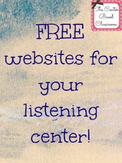 The Center Based Classroom - A great list of FREE websites to use for your listening center! Perfect for the Daily 5!