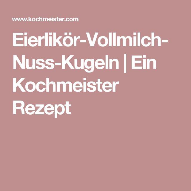 Eierlikör-Vollmilch-Nuss-Kugeln | Ein Kochmeister Rezept