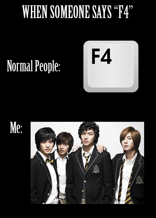 Boys Over Flowers - still my favorite one! The keyboard at work will never be the same!!!! Lol