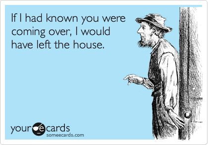 Coming Over.Laugh, Funny Shit, Funny Quotes, Funny Stuff, Humor, Ecards Fun, People, Funny Ecards, E Cards