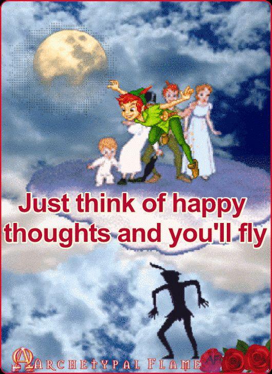 "Archetypal Flame - Just think of happy thoughts and you'll fly. Peter Pan.  Απλά κάνε χαρούμενες σκέψεις και θα πετάξεις  Piensa en cosas buenas y volarás  ""Pensamentos felizes fazem a gente voar.  Pensa ai pensieri felici e tu volerai.  il suffit de penser des pensées heureux et vous allez voler  Gewoon denken gelukkig gedachten en u zult vliegen  Sie nur glücklich Gedanken und du wirst fliegen  #happy, #thoughts, #fly, #beauty, #health, #inspiration,, #Peterpan, #2561000sep1st2017"