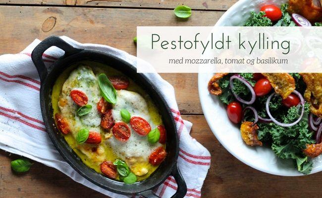 Pestofyldt kylling med mozzarella, tomat og basilikum - opskrift på enkel og nem hverdagsmad med stor smag