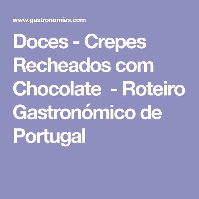 Doces - Crepes Recheados com Chocolate - Roteiro Gastronómico de Portugal