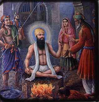 The fifth Guru-Guru Arjan dev sahebji tortured by the Mughals.He was made to sit on a red hot iron plate and boiling hot sand was being poured on him.He took all this without a protest and kept chanting God's name calmly.When a devotee asked why he was accepting such treatment He answered that He was setting an example for people, to teach them that in times of extreme distress, instead of blaming and slandering God, they should instead thank Him/chant His name/remember and pray to HIm.