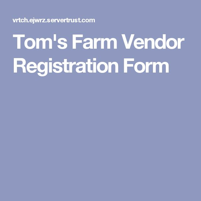 Tomu0027s Farm Vendor Registration Form Soap Making Pinterest - vendor registration form