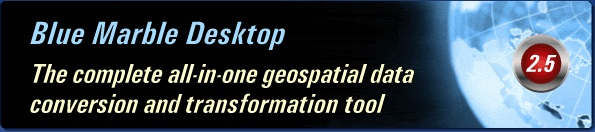 Blue Marble Geographics for Coordinate Conversion, Image Reprojection and Vector Translation