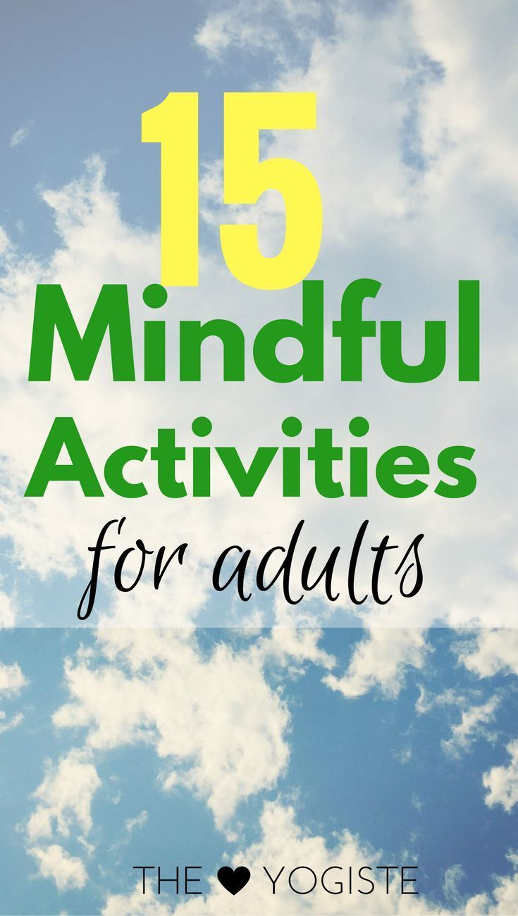 Bring some more peace into your life. Do some mindful activities. Adults should have fun too!
